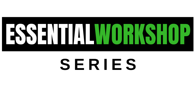 Essential Workshop Series